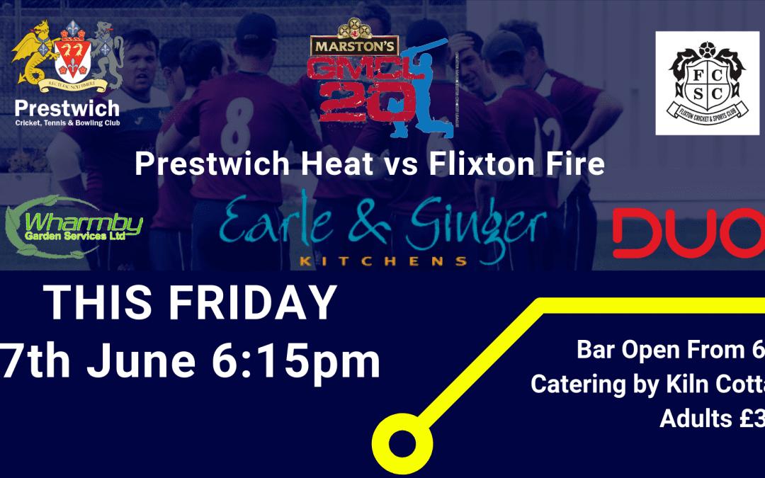 PRESTWICH HEAT V FLIXTON FIRE T20 FRI 7TH JUNE